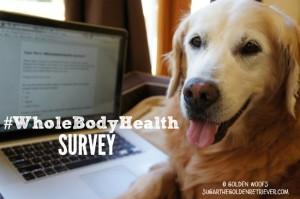 #WholeBodyHealth Survey