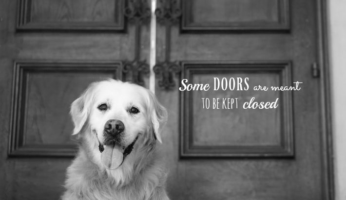 Some Doors are Meant to be Kept Closed